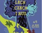 Lech, Czech i Rus w Zamku Sieleckim